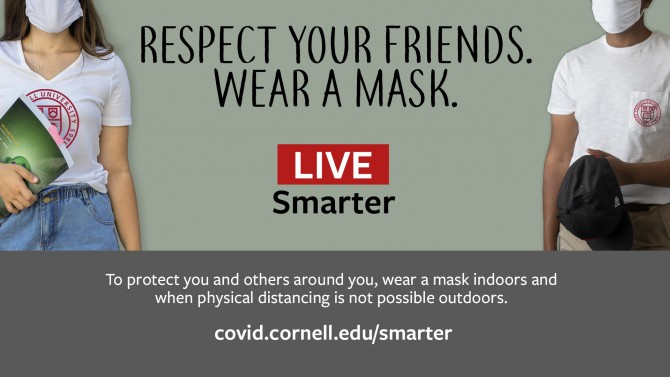 Respect Your Coworkers. Wear A Mask. Work Smarter. Protect yourself and others by wearing a mask indoors and when physical distancing is not possible outdoors.