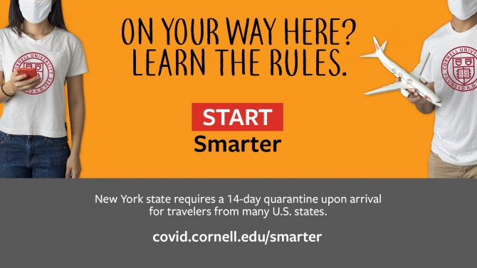 On your way here? Learn the rules. Start Smarter. New York State requires a 14-day quarantine for travelers from many U.S. states.